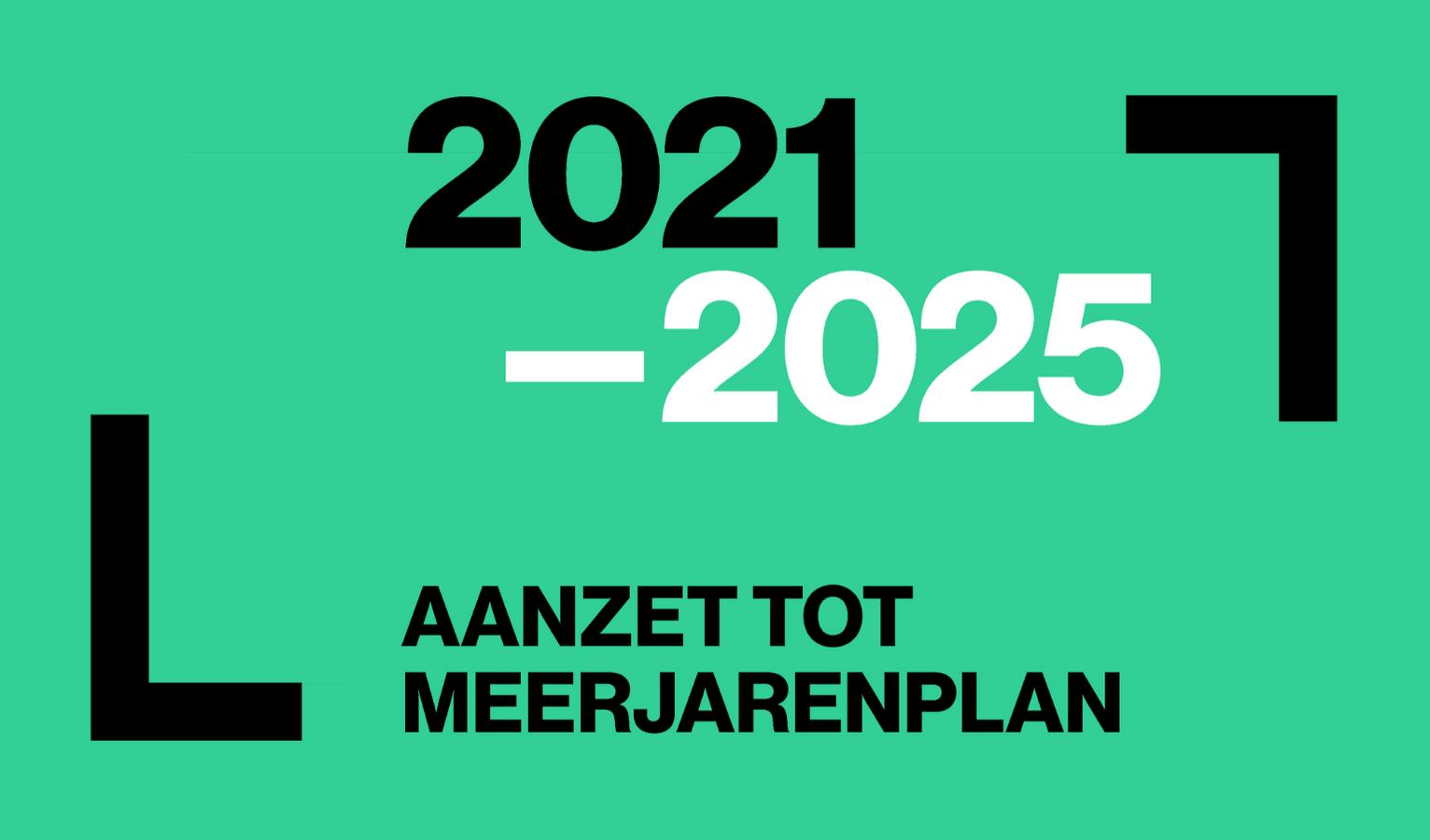 Aanzet meerjarenplan 2021-2025